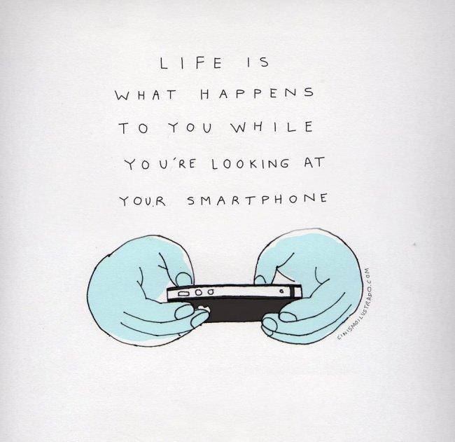 Жизнь — это то, что происходит с тобой, пока ты смотришь в свой смартфон.